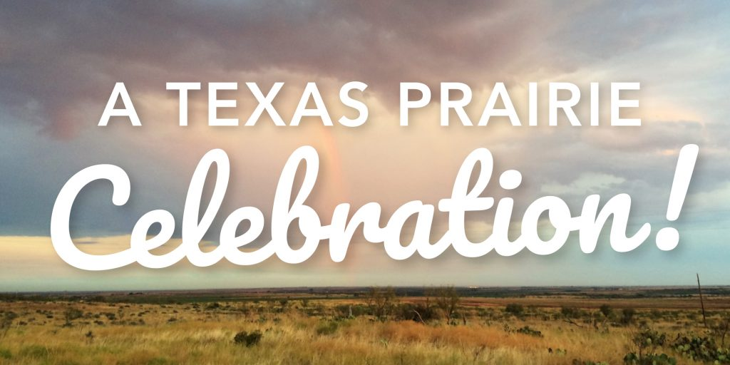 A Texas Prairie Celebration!